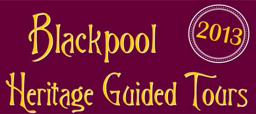 Blackpool Heritage Guided Tours 2013